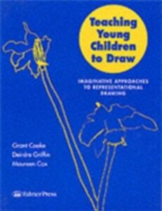 Ebook in inglese Teaching Young Children to Draw Cooke, Grant , Cox, Maureen , Griffin, Deirdre