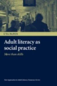 Foto Cover di Adult Literacy as Social Practice, Ebook inglese di Uta Papen, edito da Taylor and Francis