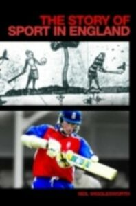 Ebook in inglese Story of Sport in England Wigglesworth, Neil