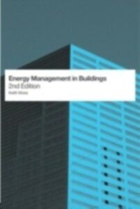Foto Cover di Energy Management in Buildings, Ebook inglese di Keith Moss, edito da Taylor and Francis