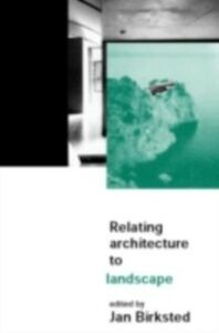 Ebook in inglese Relating Architecture to Landscape -, -