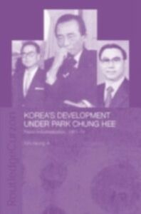 Ebook in inglese Korea's Development Under Park Chung Hee Kim, Hyung-A