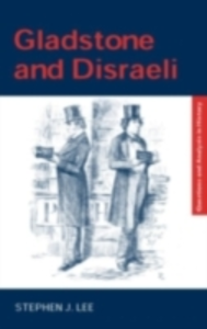 Ebook in inglese Gladstone and Disraeli Lee, Stephen J.