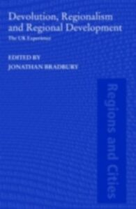 Ebook in inglese Devolution, Regionalism and Regional Development -, -