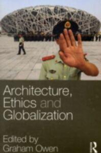 Foto Cover di Architecture, Ethics and Globalization, Ebook inglese di  edito da Taylor and Francis