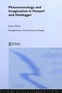 Foto Cover di Phenomenology and Imagination in Husserl and Heidegger, Ebook inglese di Brian Elliott, edito da Taylor and Francis
