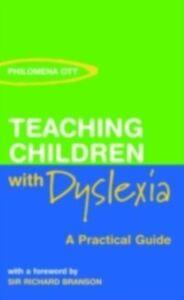 Ebook in inglese Teaching Children with Dyslexia Ott, Philomena