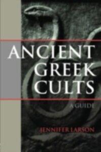 Foto Cover di Ancient Greek Cults, Ebook inglese di Jennifer Larson, edito da Taylor and Francis