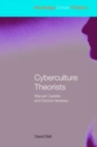 Foto Cover di Cyberculture Theorists, Ebook inglese di David Bell, edito da Taylor and Francis