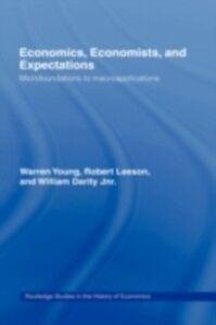 Ebook in inglese Economics, Economists and Expectations Darity, William , Leeson, Robert , Young, Warren