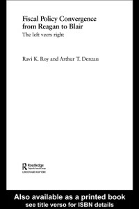 Ebook in inglese Fiscal Policy Convergence from Reagan to Blair Denzau, Arthur T. , Roy, Ravi K.