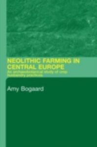 Ebook in inglese Neolithic Farming in Central Europe Bogaard, Amy
