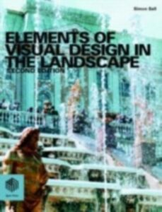 Foto Cover di Elements of Visual Design in the Landscape, Ebook inglese di Simon Bell, edito da Taylor and Francis