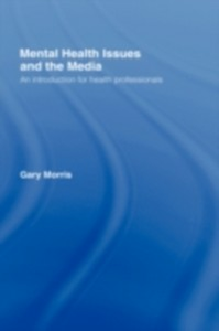 Ebook in inglese Mental Health Issues and the Media Morris, Gary