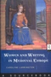 Foto Cover di Women and Writing in Medieval Europe: A Sourcebook, Ebook inglese di Carolyne Larrington, edito da Taylor and Francis