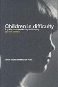 Foto Cover di Children in Difficulty, Ebook inglese di Julian Elliott,Maurice Place, edito da Taylor and Francis