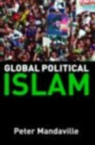 Ebook in inglese Global Political Islam Mandaville, Peter