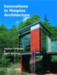 Ebook in inglese Innovations in Hospice Architecture Refuerzo, Ben J. , Verderber, Stephen F