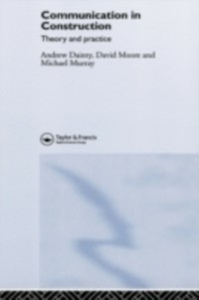 Ebook in inglese Communication in Construction Dainty, Andrew , Moore, David , Murray, Michael
