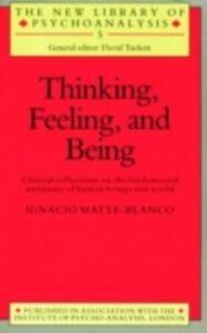 Ebook in inglese Thinking, Feeling, and Being Matte-Blanco, Ignacio