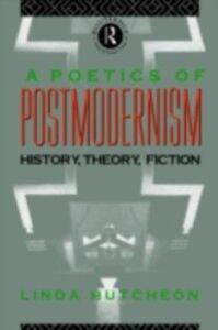 Foto Cover di Poetics of Postmodernism, Ebook inglese di Linda Hutcheon, edito da Taylor and Francis