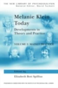 Ebook in inglese Melanie Klein Today, Volume 2: Mainly Practice -, -