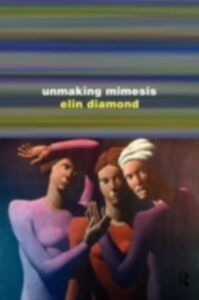 Ebook in inglese Unmaking Mimesis Diamond, Elin