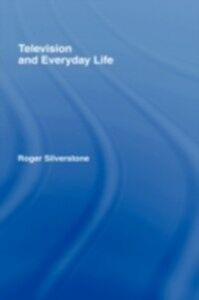 Ebook in inglese Television And Everyday Life Silverstone, Roger