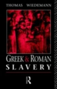 Foto Cover di Greek and Roman Slavery, Ebook inglese di Thomas Wiedemann, edito da Taylor and Francis