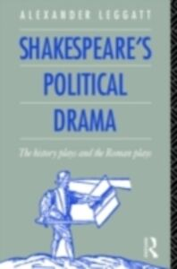 Ebook in inglese Shakespeare's Political Drama Leggatt, Alexander