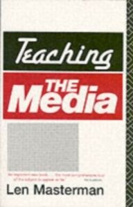 Foto Cover di Teaching the Media, Ebook inglese di Len Masterman, edito da Taylor and Francis