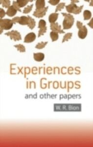 Ebook in inglese Experiences in Groups Bion, W.R.