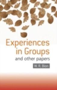 Foto Cover di Experiences in Groups, Ebook inglese di W.R. Bion, edito da Taylor and Francis