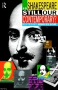 Ebook in inglese Is Shakespeare Still Our Contemporary? Elsom, John