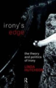 Foto Cover di Irony's Edge, Ebook inglese di Linda Hutcheon, edito da Taylor and Francis
