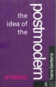 Ebook in inglese Idea of the Postmodern Bertens, Hans