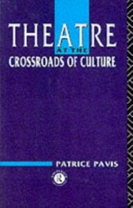 Ebook in inglese Theatre at the Crossroads of Culture Pavis, Patrice