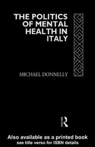 Foto Cover di Politics of Mental Health in Italy, Ebook inglese di Michael Donnelly, edito da Taylor and Francis
