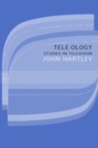 Foto Cover di Tele-ology, Ebook inglese di John Hartley, edito da Taylor and Francis