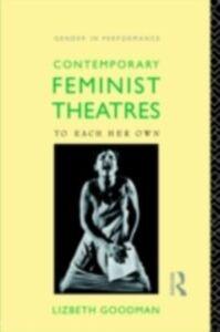 Foto Cover di Contemporary Feminist Theatres, Ebook inglese di Lizbeth Goodman, edito da Taylor and Francis