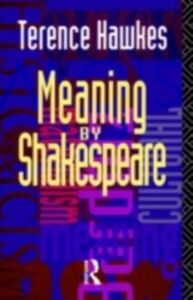 Foto Cover di Meaning by Shakespeare, Ebook inglese di Terence Hawkes, edito da Taylor and Francis