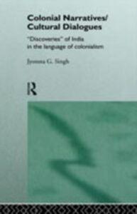 Ebook in inglese Colonial Narratives/Cultural Dialogues Singh, Jyotsna