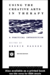 Ebook in inglese Using the Creative Arts in Therapy and Healthcare