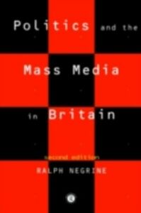 Ebook in inglese Politics and the Mass Media in Britain Negrine, Ralph