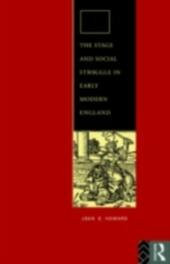 Stage and Social Struggle in Early Modern England