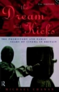 Ebook in inglese Dream That Kicks Chanan, Michael , Chanan, Professor Michael