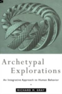 Ebook in inglese Archetypal Explorations Gray, Richard M.