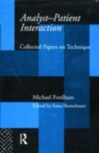 Foto Cover di Analyst-Patient Interaction, Ebook inglese di Michael Fordham, edito da Taylor and Francis
