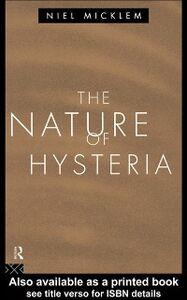 Ebook in inglese Nature of Hysteria Micklem, Niel