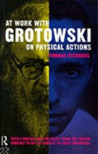 Foto Cover di At Work with Grotowski on Physical Actions, Ebook inglese di Thomas Richards, edito da Taylor and Francis